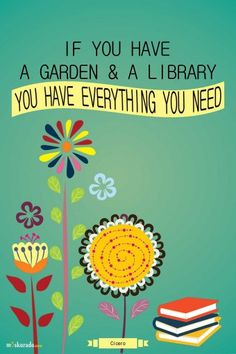 kn025vg-if-you-have-a-garden-and-a-library-you-have-everything-you-need.jpg 340×510 pixels