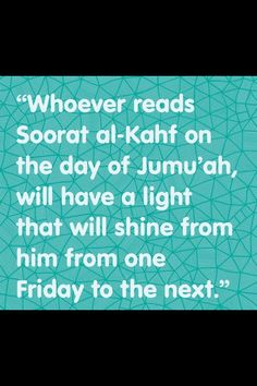 Have to read Soorat Al-Kahf on Jummah! DONT FORGET!!!! Alhamdulillah, Hadith, Quran Quotes, Islamic Quotes, Blessed Friday, Word Of Advice, Way Of Life, Quotable Quotes, Ramadan