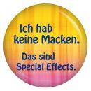 Button Ich hab keine Macken. Das sind Special Effects.