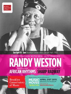 BOOK EVENT: NEA Jazz Master Randy Weston Discusses New Memoir Sunday, April 19th 7:00 PM — 9:00 PM Brooklyn Conservatory of Music