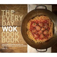 The Everyday Wok Cookbook: Simple and Satisfying Meals for the Most Versatile Pan in Your Kitchen Bananas Foster French Toast, Wok Recipes, Chicken Chow Mein, Creamy Mac And Cheese, Buttermilk Fried Chicken, Fried Beef, Woks, Spaghetti And Meatballs, One Pan Meals