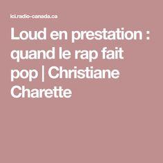 Loud en prestation: quand le rap fait pop   Christiane Charette