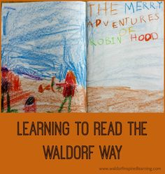 This is a guest post written by Barbara Dewey of Waldorf Without Walls in which she describes learning to read the Waldorf way.