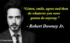 Here is a list of best Inspirational quotes from Robert Downey Jr. I hope you will find these Robert Downey Jr quotes Interisting. Motivational Picture Quotes, Best Inspirational Quotes, Inspiring Quotes About Life, Best Quotes, Famous Quotes, Real Life Quotes, Badass Quotes, Reality Quotes, True Quotes