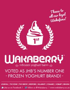 Wakaberry - voted JHB's number one frozen yoghurt brand :)