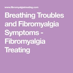Breathing Troubles and Fibromyalgia Symptoms - Fibromyalgia Treating Chronic Fatigue Symptoms, Chronic Fatigue Syndrome, Chronic Pain, Treating Fibromyalgia, Shortness Of Breath, Breathe, Medical, Active Ingredient