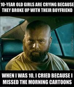 Truth zach galifianakis, morning cartoon, laugh out loud, funny memes about Girl Memes, Girl Humor, Melanie Martinez, Funny Memes About Girls, Funny Jokes, Funniest Memes, Memes Humor, Zach Galifianakis, 10 Year Old Girl