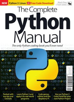 The Complete Python Manual Vol 39 This Publication Brings You All The High Quality Information You Would Expect From A Technical Guide Book But Delivered In A Fully Illustrated Bright Colourful And User Friendly Jargon Free Manner Computer Programming Languages, Computer Coding, Learn Programming, Python Programming, Computer Science, Linux, Learn Python 3, Coding For Beginners, Books