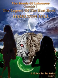 The Roads Of Luhonono The Legend Of The East Road by Hamilton Hill, a fable set in Africa