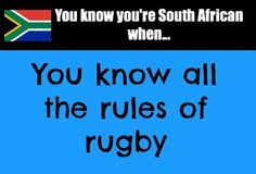 You know you're South African when.or at least try to remember when you get back to the states. When You Know, Knowing You, Go Bokke, Rugby Rules, African Jokes, Walk For Life, South African Design, Try To Remember, Beaches In The World