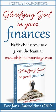Learn how to better Glorify God in your marriage and in your finances! Learn to work together better and bring all the Glory to God! A FREE resource from the team at ABiblicalMarriage.com