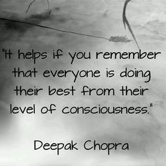 Deepak Chopra Quote! (That's sometimes hard to remember.)