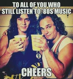 Van Halen likes 80s music. Free streaming 80s music www.radionomy.com/80sthrowbackparty