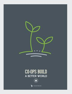 Co-ops build... a new economy.