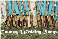 List of country wedding songs - Country music will definitely be played at my wedding <3