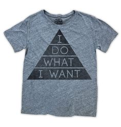 I do what I want.New crewneck boyfriend-style t-shirt in our premium triblend fabric. Slightly oversized.