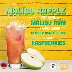 The Malibu Rapple - enjoy!  Ingredients: 1 part (50 ml) MALIBU RUM 2 parts (100 ml) cloudy apple juice Raspberries Green apple wedges   How to Mix: Fill a shaker with ice cubes. Add MALIBU, cloudy apple juice and raspberries. Shake and strain into a chilled highball glass filled with ice cubes. Garnish with green apple wedges and raspberries.  http://www.maliburumdrinks.com/us/rum-drinks-and-cocktails/malibu-rum-rapple-recipe/