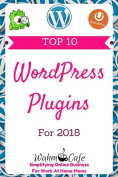 Top 10 WordPress Plugins for Work At Home Moms - Protectection, Optimization, Backups, SEO and more! #wahm #wordpress #plugins