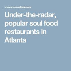 Under-the-radar, popular soul food restaurants in Atlanta