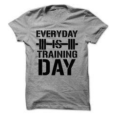 cc3bd8dffbbcb Everyday is a training day! T Shirt