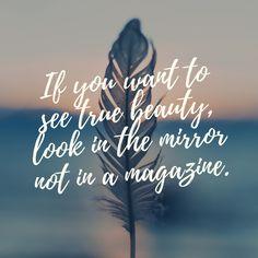 Beauty is in the eye of the beholder. See True, My Coffee, True Beauty, Hairdresser, Encouragement, That Look, Magazine, Eyes, Feelings