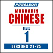 I finished listening to Chinese (Man) Phase 1, Unit 21-25: Learn to Speak and Understand Mandarin Chinese with Pimsleur Language Programs by Pimsleur, narrated by Pimsleur on my Audible app.  Try Audible and get it free.