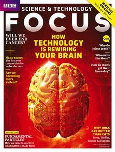 How technology is rewiring your brain: from GPS to social media, we rely on technology to run our lives – but is that a risky strategy? Find out in the new BBC Focus magazine, in newsagents now.  Also in this issue: Can we end cancer? Why dogs are better than cats. We test Wi-Fi speakers, Are we getting more violent?