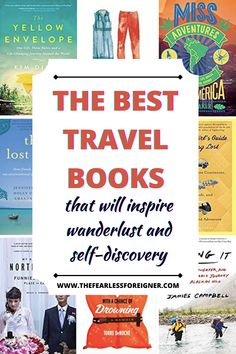 The best travel books that will inspire wanderlust and self discovery. Go to another time and place with these travel books focused on solo travel, adventure and finding yourself through travel. You will want to start planning your next adventure after reading these travel memoirs. #TravelBooks #TravelMemoirs #Travel #Books #BestBooks #ReadingList #SelfDiscoveryBooks #TheFearlessForeigner