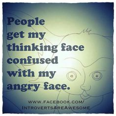 Trust me, when I'm angry, it comes on suddenly and is usually built up about a bunch of stuff