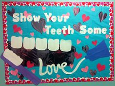 Show your teeth some love bulletin board