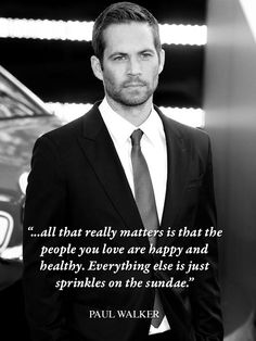 Words to live by... Paul Walker quote