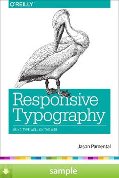 'Responsive Typography' by Jason Pamental - Download a free ebook sample and give it a try! Don't forget to share it, too.