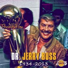 From every lakers fan....thank you!! Dr. Jerry Buss, Simply the best, the best!