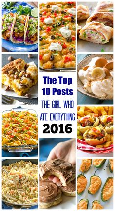 Another year has come and gone on The Girl Who Ate Everything. The top 10 posts always surprises me but you made it, you ate it, and YOU are the ultimate decider in what recipes are winners and what recipes we need to forget.I read every single comment on this blog so thanks for leaving …