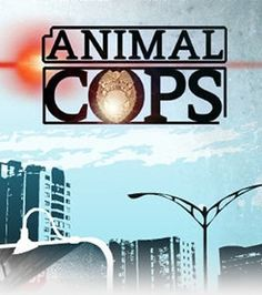 Animal Cops.