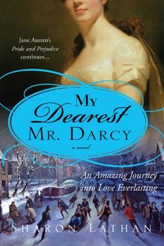 My Dearest Mr. Darcy: An amazing journey into love everlasting (The Darcy Saga Book 3) by Sharon Lathan http://www.amazon.com/dp/B003DM3R0W/ref=cm_sw_r_pi_dp_RuRgwb04KZRPY