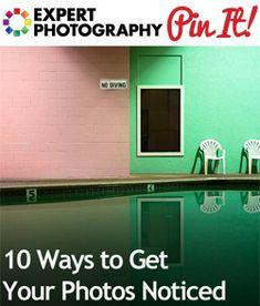 10 Ways to Get Your Photos Noticed
