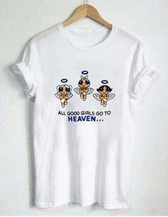 1443ed0ff all good girls go to heaven powerpuff girls T Shirt Size XS