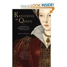My favorite biography on Queen Katherine Parr, one of 16th century Europe's most brilliant women.