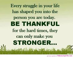 Every Struggle In Your Life........
