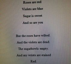4554 Best roses are red, violets are blue. i have ADD