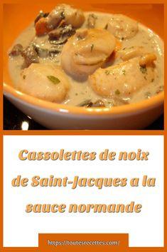 Cassolettes de noix de Saint-Jacques a la sauce normande Cheeseburger Chowder, Buffet, Entrees, Soup, St Jacques, Cooking, Desserts, Cassoulet, Diners