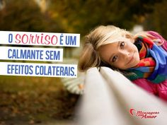 O sorriso é um calmante sem efeitos colaterais. #sorriso #efeito #colateral #feliz #felicidade