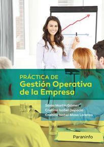 Práctica de gestión operativa de la empresa / Sonia Martín Gómez, Cristina Isabel Dopacio, Cristina Isabel Masa Lorenzo. Paraninfo, 2014