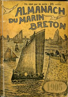 """Cover of l'""""Almanach du Marin Breton"""",1905 edition This annual publication intended to help Breton fishermen was launched with a great success at the turn of the century by Jacques de Thézac and is still published today"""