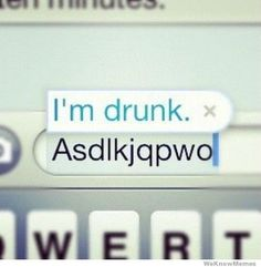 Drunk autocorrect: I wish my iPhone would autocorrect like this to prevent crazy texts when I'm three sheets to the wind! lol :)