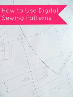 How to Use Digital Sewing Patterns