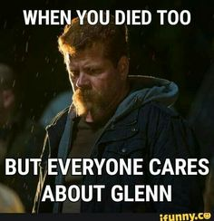 I cared that Abraham was killed off, then SHOCKED when Glen was killed as told Negan was to kill only one of the group. Will miss both of them.
