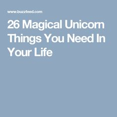 26 Magical Unicorn Things You Need In Your Life