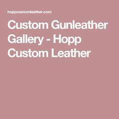 Custom Gunleather Gallery - Hopp Custom Leather